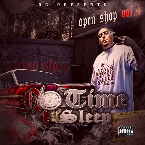 No Time 4 Sleep Open Shop, Vol. 4 by DG