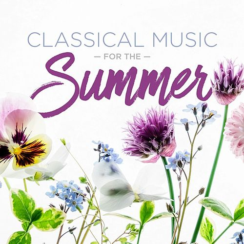 Classical Music for the Summer de Various Artists