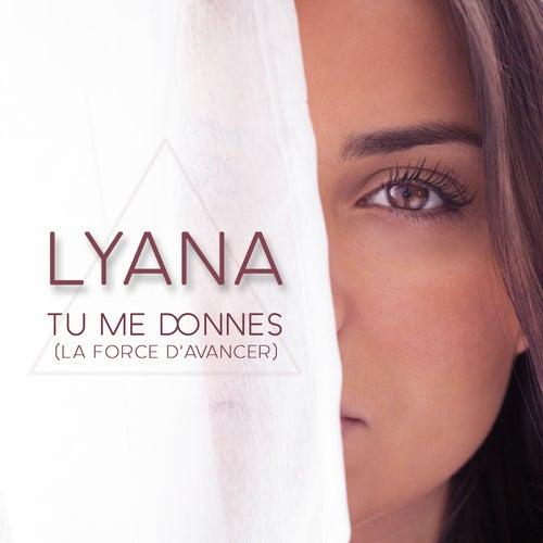 Tu Me Donnes (La force d'avancer) de Lyana