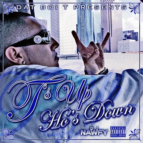 T's Up Ho's Down by Dat Boi T