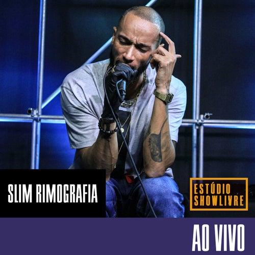 Estúdio Showlivre: Slim Rimografia (Ao Vivo) de Slim rimografia
