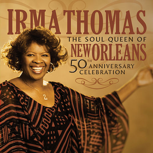 The Soul Queen of New Orleans' 50th Anniversary Celebration von Irma Thomas