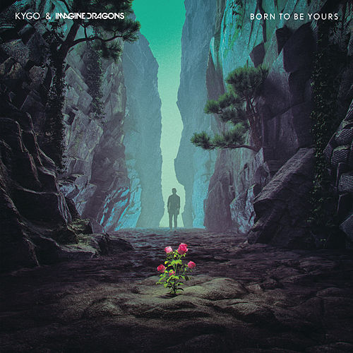 Born To Be Yours von Kygo & Imagine Dragons