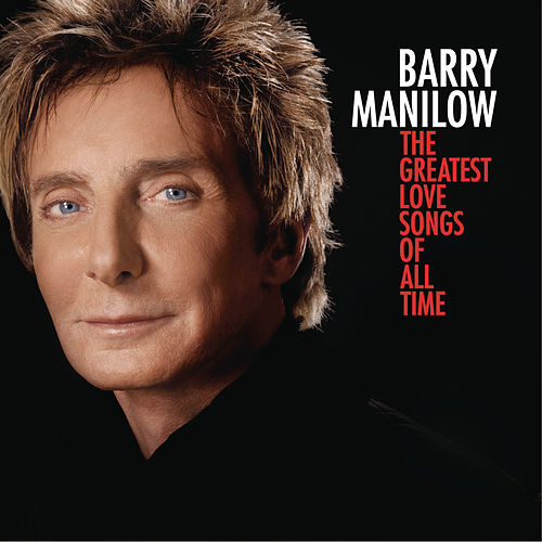 The Greatest Love Songs Of All Time de Barry Manilow