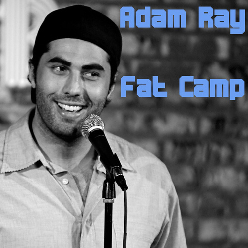 Fat Camp by Adam Ray
