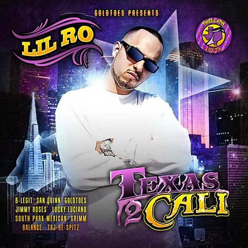 Texas 2 Cali by Lil Ro