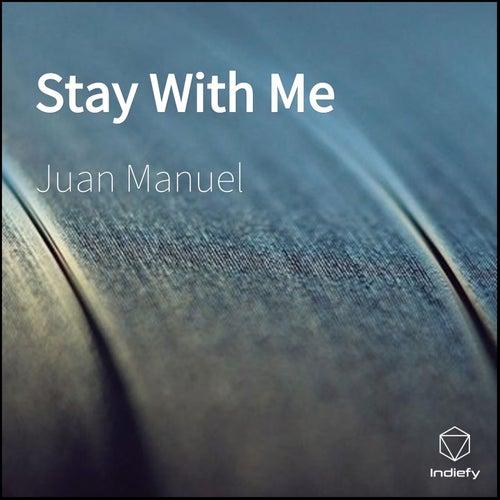 Stay With Me de Juan Manuel
