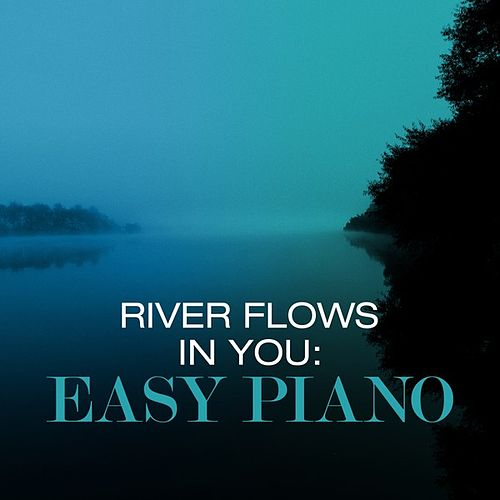 River Flows in You: Easy Piano by Various Artists