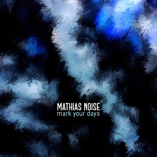 Mark Your Days by Mathias Noise