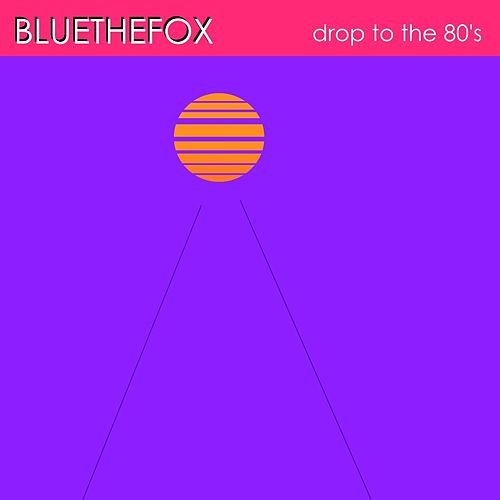 Drop To The 80's by Bluethefox