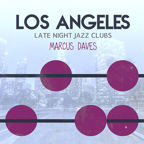 Los Angeles Late Night Jazz Clubs by Marcus Daves