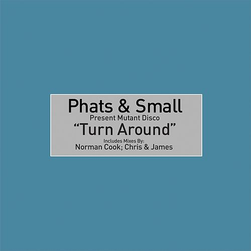 Turn Around - Single von Phats & Small