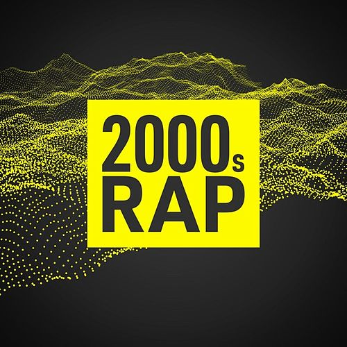 2000s Rap by Various Artists