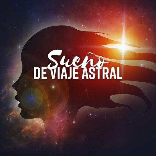 Sueño de Viaje Astral - Sueño Lúcido, Música de Concentración de Various Artists