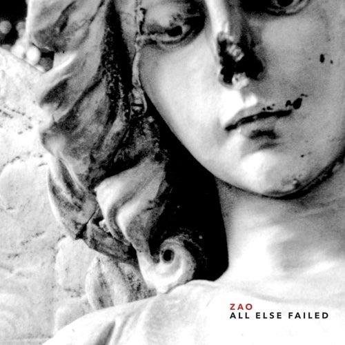 All Else Failed by Zao