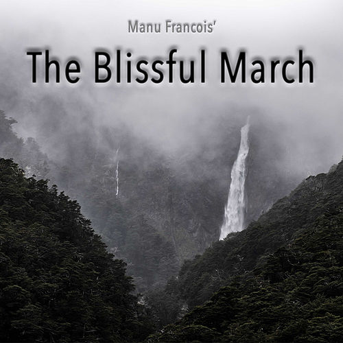 The Blissful March by Manu Francois