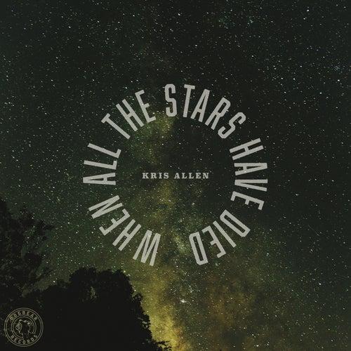 When All the Stars Have Died de Kris Allen
