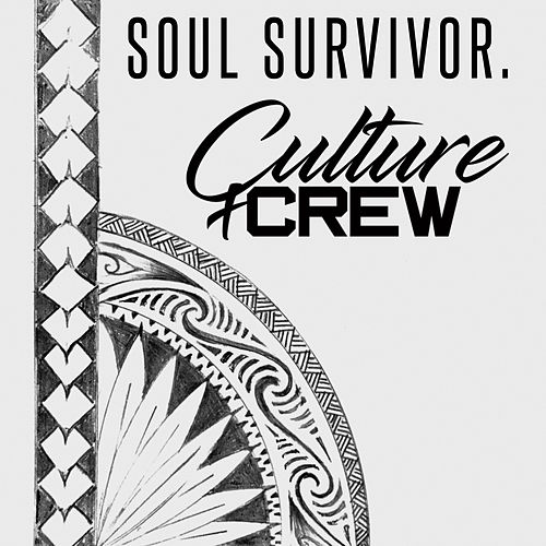 Soul Survivor von Culture Crew
