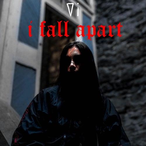 I Fall Apart by Six