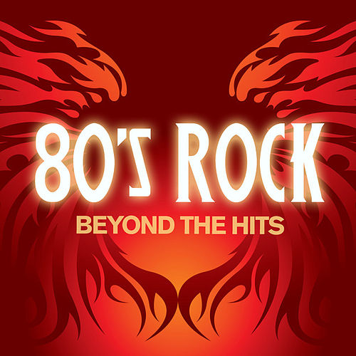 80's Rock Beyond the Hits by Various Artists