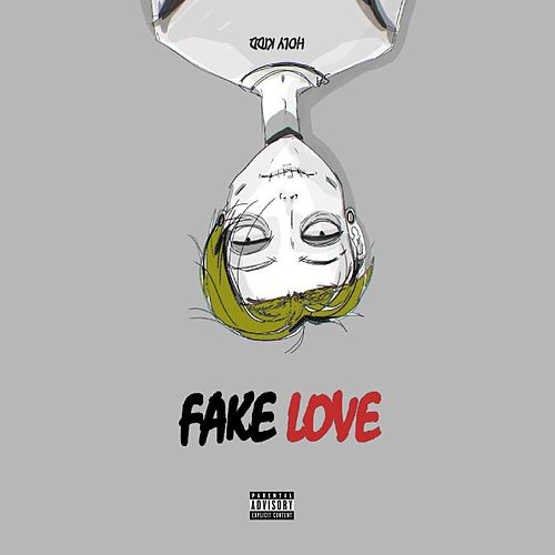 Fake Love by Holy Kidd