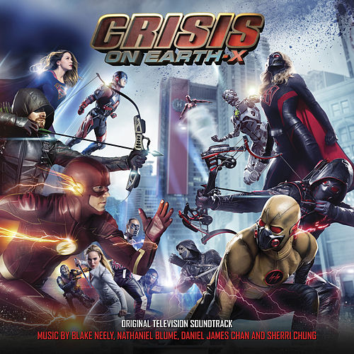 Crisis On Earth-X (Original Television Score) by Blake Neely