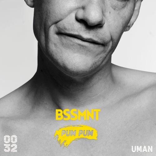 Pum Pum (feat. Uman) de Bssmnt