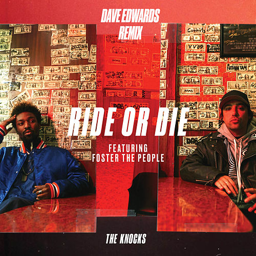 Ride Or Die (feat. Foster The People) (Dave Edwards Remix) von The Knocks