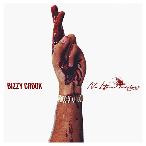 No Hard Feelings (Deluxe Edition) by Bizzy Crook