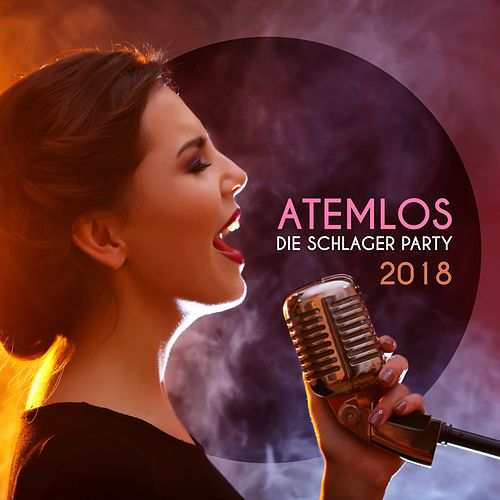 Atemlos: Die Schlager Party 2018 von Various Artists