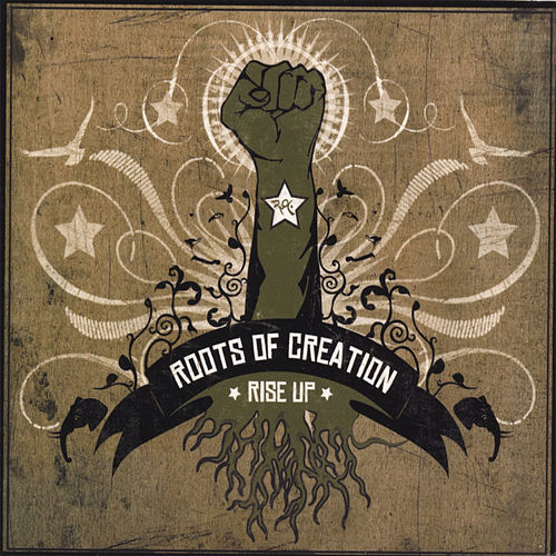 Rise Up by Roots of Creation