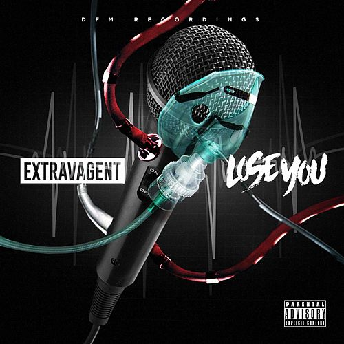 Lose You by Extravagent