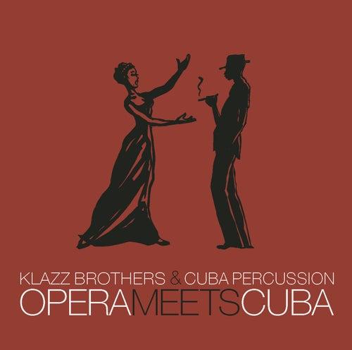 Opera Meets Cuba von Klazzbrothers