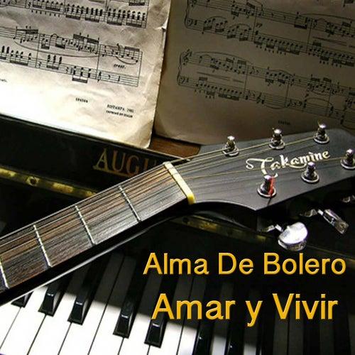 Amar y Vivir von Alma de bolero