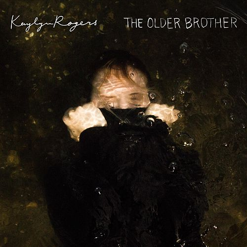 The Older Brother by Kaylyn Rogers