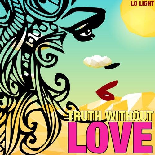 Truth Without Love von Giacomo Bondi