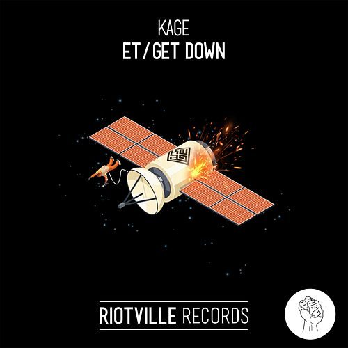 ET / Get Down by Kage