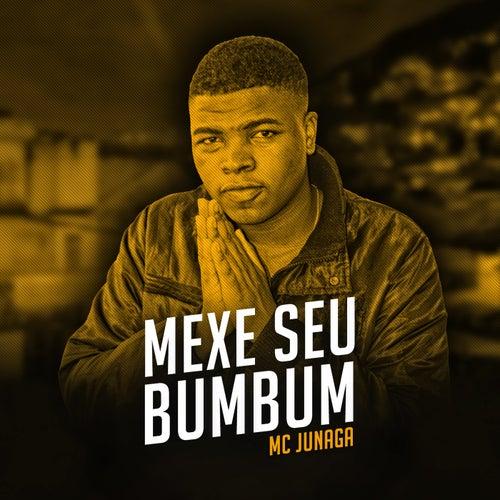 Mexe Seu Bumbum de MC Junaga