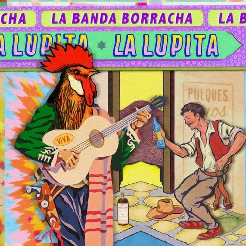 La Banda Borracha de La Lupita