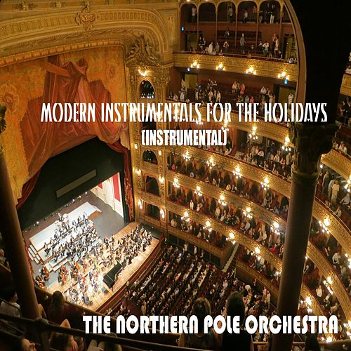 Modern Instrumentals for the Holidays (Instrumental) de The North Pole Orchestra