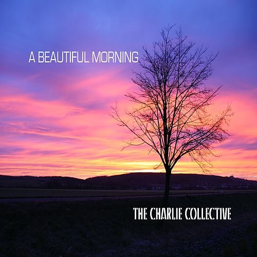 A Beautiful Morning de The Charlie Collective