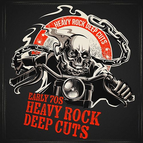 Early 70s Heavy Rock Deep Cuts von Various Artists