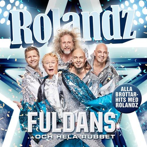 Fuldans... och hela rubbet de Rolandz