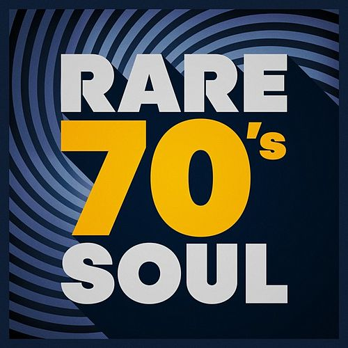 Rare 70's Soul by Various Artists