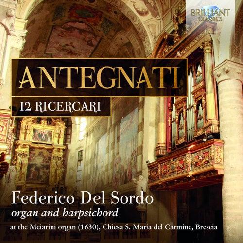Antegnati: 12 Ricercari by Federico del Sordo