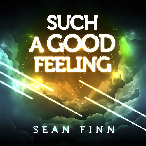 Such A Good Feeling fra Sean Finn