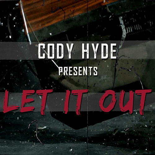 Let It Out de Cody Hyde