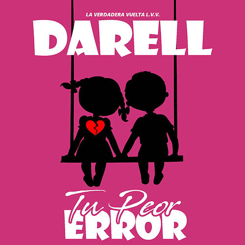 Tu Peor Error by Darell