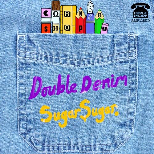 Double Denim / Sugar Sugar von Cornershop