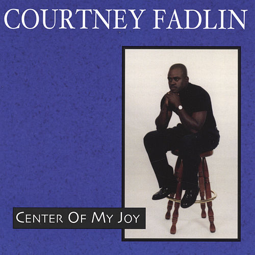 Center of My Joy by Courtney Fadlin